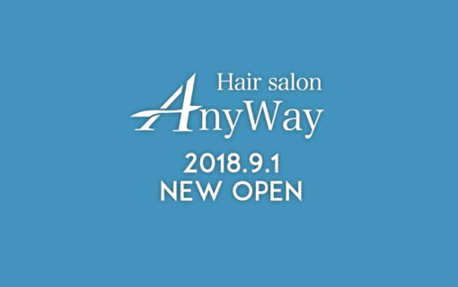 Hair Salon Any Way 2018年9月1日NEW OPEN