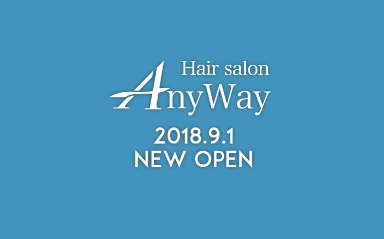 Hair Salon Any Way 2018年9月1日NEW OPEN